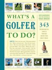 What's a Golfer to Do?: 343 Techniques, Tips, and Tricks from the Best Pros