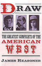 Draw: The Greatest Gunfighters of the American West, By Reasoner, James,in Used
