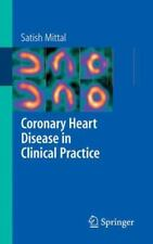 Coronary Heart Disease in Clinical Practice: By Satish Mittal