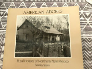 AMERICAN ADOBES,RURAL HOUSES OF NORTHERN NEW MEXICO  BY BEVERLEY SPEARS 1992 PB