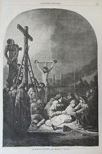 REMBRANDT PEINTURE DESCENTE CROIX GRAVURE XIXéme N° 49 L'UNIVERS ILLUSTRE 1859