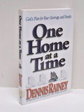 One Home At A Time God's Plan For Your Marriage And Family by Dennis Rainey