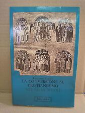 LA CONVERSAZIONE AL CRISTIANESIMO NEI PRIMI SECOLI. Gustav Bardy. Jaca Book 1975