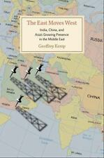 The East Moves West: India, China, and Asia's Growing Presence in the -ExLibrary