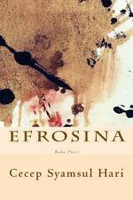 Efrosina : Buku Puisi by Cecep Hari (2013, Paperback)
