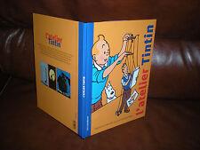 L'ATELIER TINTIN - EDITION ORIGINALE 2008 CARTONNEE - DESSINER AVEC HERGE