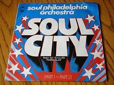 "SOUL PHILADELPHIA ORCHESTRA - SOUL CITY   7"" VINYL PS"