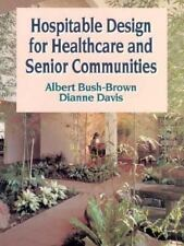 Hospitable Design for Healthcare and Senior Communities (Interior Design)