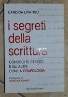 CANDIDA LIVATINO - I SEGRETI DELLA SCRITTURA - SPERLING E KUPFER ANNO: 2012 (DF)