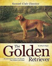 Kennel Club Classics: Golden Retriever by Jeffrey G. Pepper (2010, Hardcover)