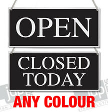 OPEN & CLOSED TODAY HANGING SIGN, SHOP WINDOW DOOR - ANY COLOUR