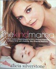 Alicia Silverstone The Kind Mama Autographed Signed Book PSA/DNA COA