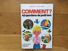 Alain Gérard Grée Comment 40 questions de Petit Tom Cadet-Rama Géant Casterman