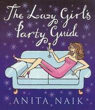 THE LAZY GIRL PARTY CENTRAL, ANITA NAIK, PAPER BACK