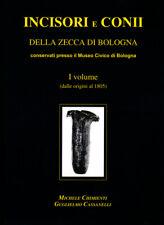 HN Chimienti - Cassanelli INCISORI E CONII DELLA ZECCA DI BOLOGNA