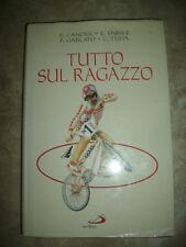 CANOVA,ENRILE,GARLATO,TESTA - TUTTO SUL RAGAZZO - ED:SAN PAOLO - ANNO:1995 (PS)