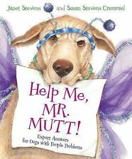 Help Me, Mr. Mutt! : Expert Answers for Dogs with People Problems by Janet...