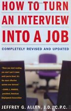 How to Turn an Interview into a Job: Completely Revised and Updated by Jeffrey G
