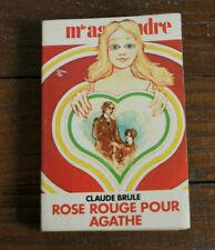 LIVRE PETIT FORMAT MLLE AGE TENDRE / CLAUDE BRULE / ROSE ROUGE POUR AGATHE 1970