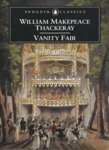 Vanity Fair (Penguin Classics),William Makepeace Thackeray, John Carey