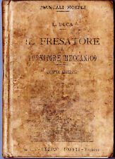 INGEGNERIA-MANUALE HOEPLI -IL FRESATORE E TORNITORE MECCANICO-ANNO 1918-RARITA'