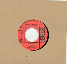 BERNARD WILLIAMS  IT'S NEEDLESS TO SAY / FOCUSED ON YOU   UK OUTTA SIGHT/HARTHON
