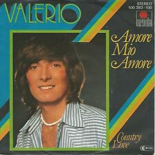 """VALERIO """" AMORE MIO AMORE / COUNTRY LOVE""""  7"""" MADE IN GERMANY"""