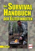 DAS SURVIVAL Handbuch der Eliteeinheiten Überleben Ratgeber Outdoor Buch McNab