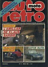AUTO RETRO n°31 MARS 1983 AMILCAR de KLAUS BARBIE REPLIQUE TRACTION LOTUS ELITE