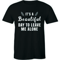 It's A Beautiful Day To Leave Me Alone Slogan Rude Sass Funny Gift Men's T-shirt