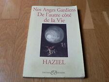 Haziel : Nos Anges gardiens de l'autre côté de la vie - Ed Bussière 2002