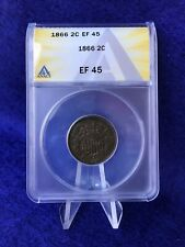 1866 2c TWO CENT PIECE *ANACS EF45 CHOICE EXTREMELY FINE*