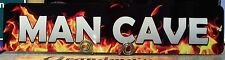 Man Cave Street With Flames Or Room Sign 4X18 inches Made In Usa