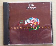 TULLIO DE PISCOPO - COSMOPOLITANA - CD COME NUOVO (MINT)