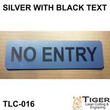 NO ENTRY SIGN - SILVER/BLACK WRITING 20CM X 6CM - TLC-016