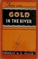 There Was Gold in the River - New Zealand by Frederick W.G. Miller H/B FREEPOST