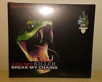 2 CD KILLER - BREAK MY CHAINS - NUOVO NEW