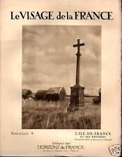 ▬► L'ILE DE FRANCE de 1926 LE VISAGE DE LA FRANCE, HORIZONS DE FRANCE