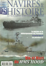 NAVIRES & HISTOIRE N°25 DEBARQUEMENT PROVENCE / QUEEN MARY II / HMS HOOD / T2