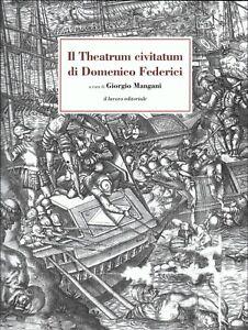 Domenico Federici-Theatrum Civitatum-Atlas-84 mappe del XVII secolo riprodotte