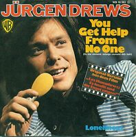 """Jürgen Drews - You Get Help From No One/Loneliness 7 """" Single (A 408)"""