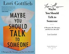 Lori Gottlieb~PERSONALLY SIGNED~Maybe You Should Talk to Someone~1st/1st HC
