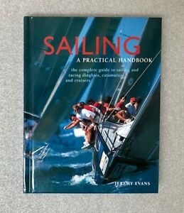 SAILING A PRACTICAL HANDBOOK by Jeremy Evans NEW Hardcover