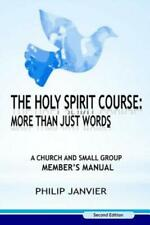 The Holy Spirit Course: More Than Just Words: A Church And Small Group Memb...