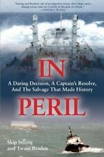 In Peril : A Daring Decision, a Captain's Resolve, and the Salvage That Made...