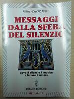 Messaggi dalla sfera del silenzio di Alina Nowak Aprile  Libro Come Nuovo N