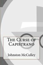 The Curse of Capistrano by Johnston McCulley (2016, Paperback)