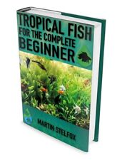 Tropical fish for the complete beginner (PDF sent to your email address.)
