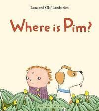 Where Is Pim?,Landström, Lena,Very Good Book mon0000107966