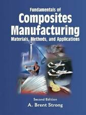 Fundamentals of Composites Manufacturing: Materials, Methods and Applications, S